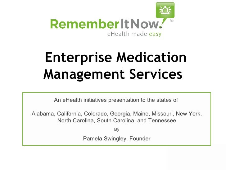 Enterprise Medication Management Services An eHealth initiatives presentation to the states of  Alabama, California, Color...