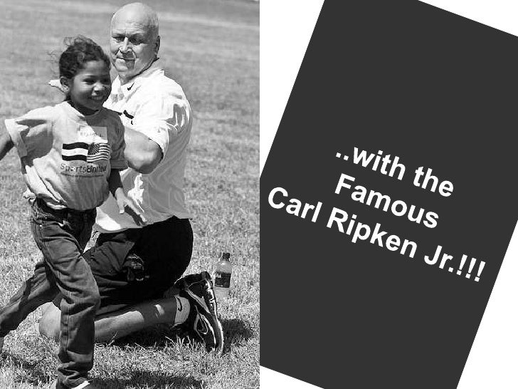 ..with the <br />Famous<br />Carl Ripken Jr.!!!<br />
