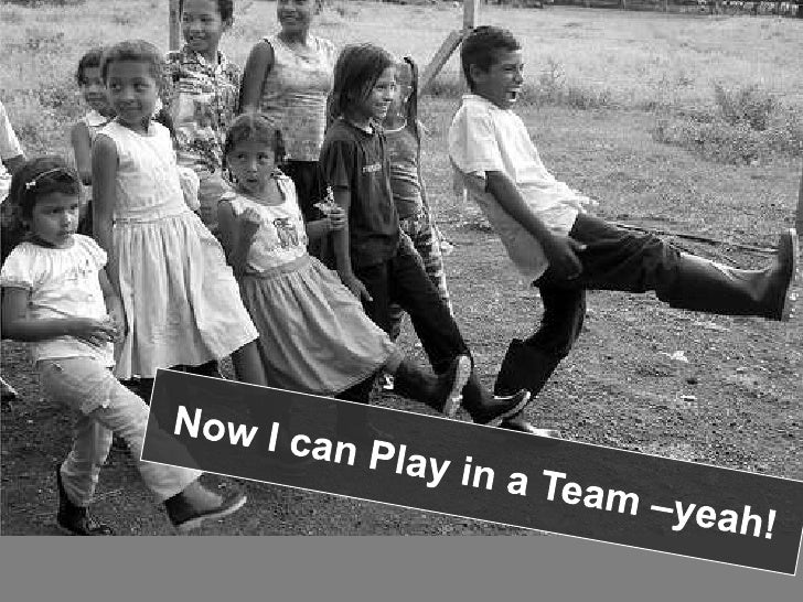 Now I can Play in a Team –yeah!<br />