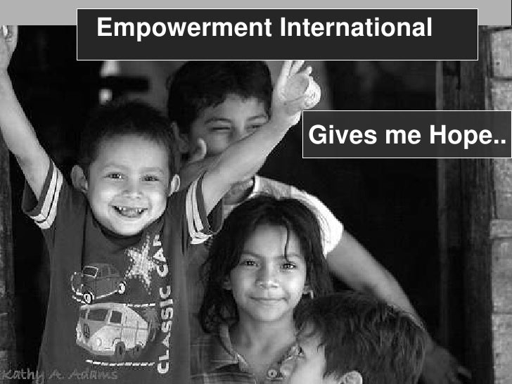 Empowerment International<br />Gives me Hope..<br />