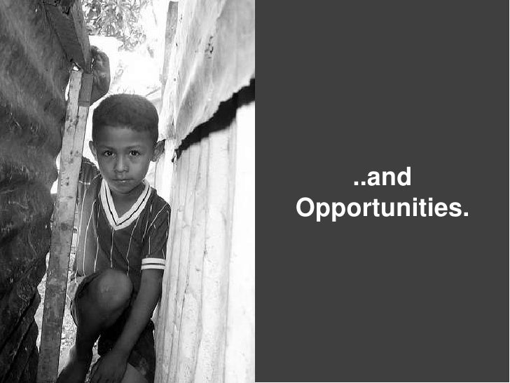 ..and<br />Opportunities.<br />