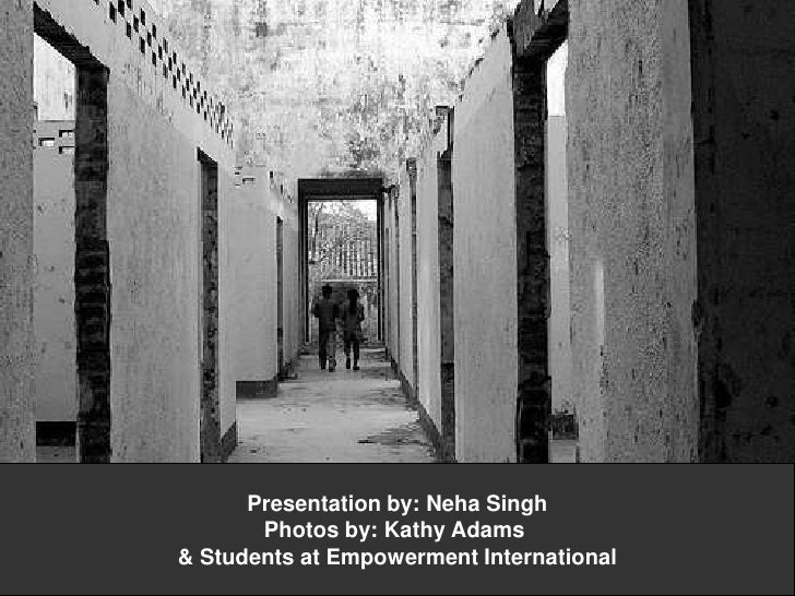 Presentation by: Neha Singh<br />Photos by: Kathy Adams <br />& Students at Empowerment International<br />