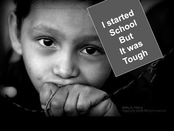 I started <br />School<br />But <br />It was<br />Tough<br />