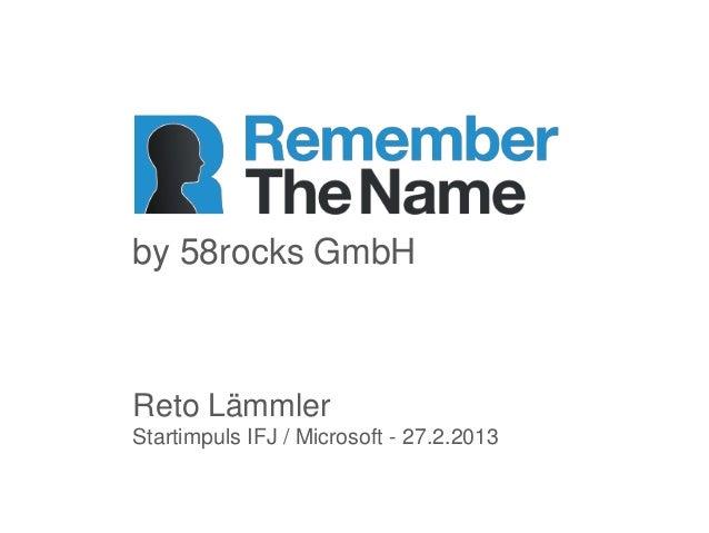 by 58rocks GmbHReto LämmlerStartimpuls IFJ / Microsoft - 27.2.2013