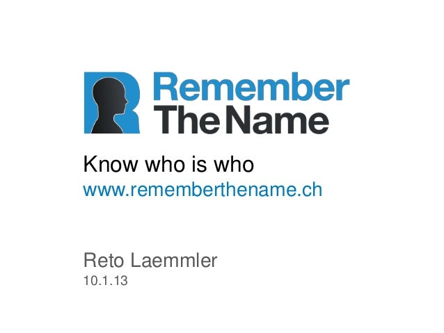 Know who is whowww.rememberthename.chReto Laemmler10.1.13