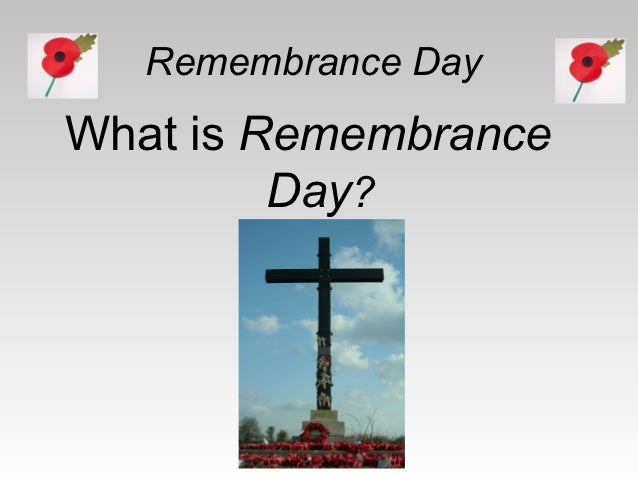 Remembrance DayWhat is Remembrance         Day?