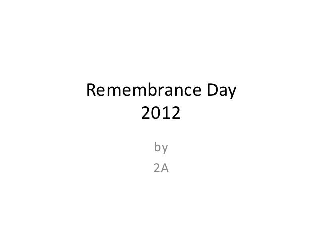 Remembrance Day     2012      by      2A