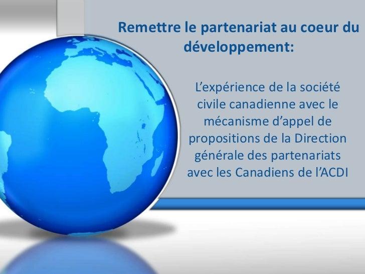 Remettre le partenariat au coeur du         développement:          L'expérience de la société           civile canadienne...
