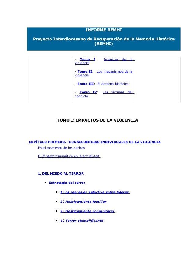 INFORME REMHI Proyecto Interdiocesano de Recuperación de la Memoria Histórica (REMHI)  - Tomo violencia  I:  - Tomo II: vi...