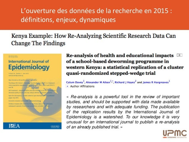 L'ouverture des données de la recherche en 2015 : définitions, enjeux, dynamiques « Re-analysis is a powerful tool in the ...