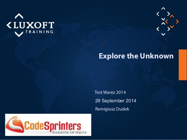 1  Explore the Unknown  Test Warez 2014  29 September 2014  Remigiusz Dudek