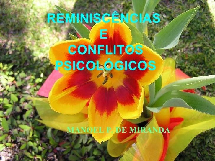 REMINISCÊNCIAS  E  CONFLITOS PSICOLÓGICOS MANOEL P. DE MIRANDA