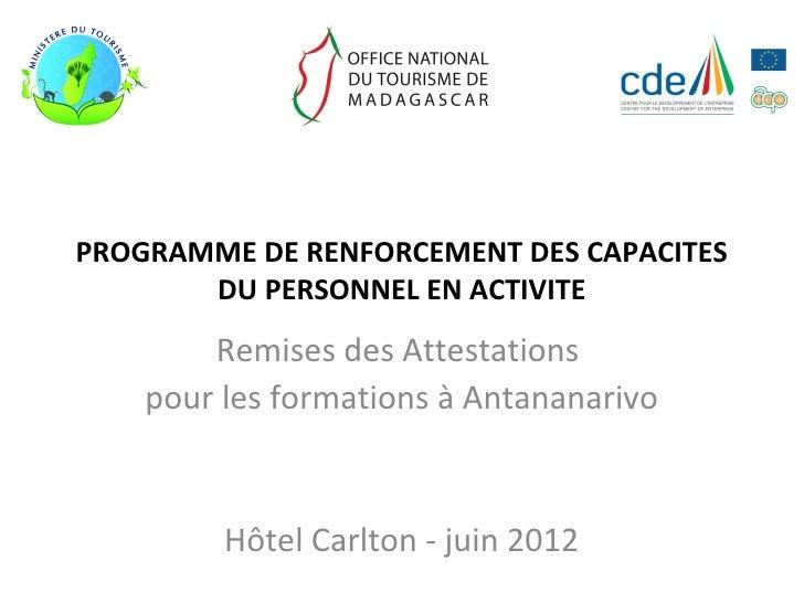 PROGRAMME DE RENFORCEMENT DES CAPACITES       DU PERSONNEL EN ACTIVITE        Remises des Attestations    pour les formati...