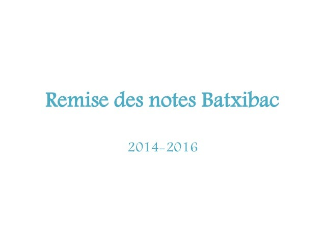 Remise des notes Batxibac 2014-2016