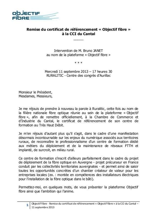 1 Objectif fibre - Remise du certificat de référencement « Objectif fibre » à la CCI du Cantal – 11 septembre 2013 Remise ...