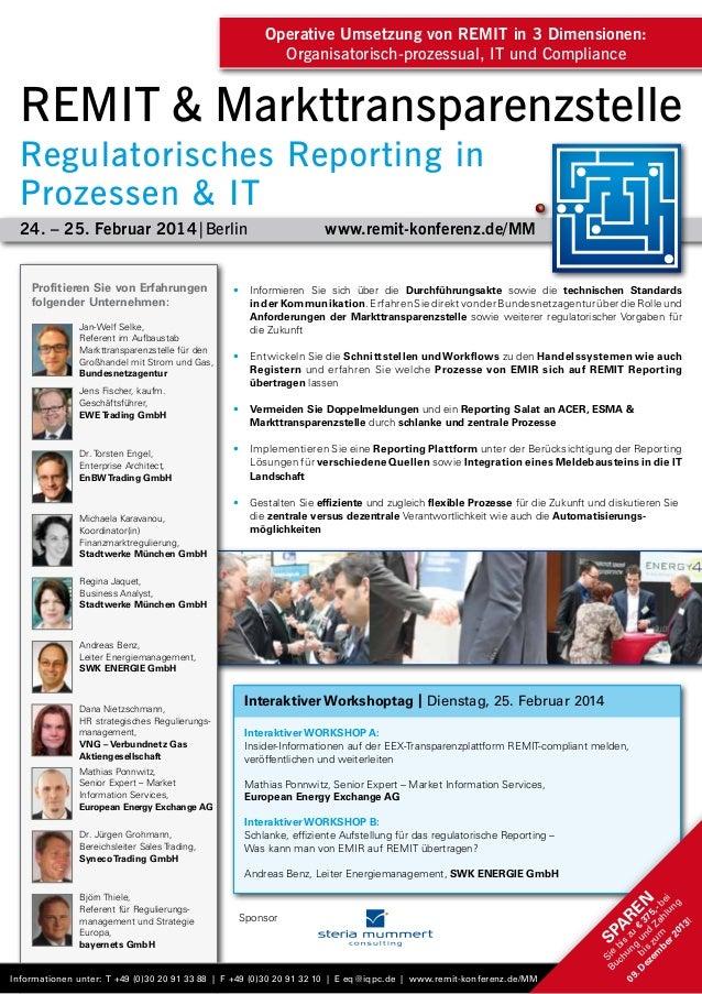 Operative Umsetzung von REMIT in 3 Dimensionen: Organisatorisch-prozessual, IT und Compliance  REMIT & Markttransparenzste...