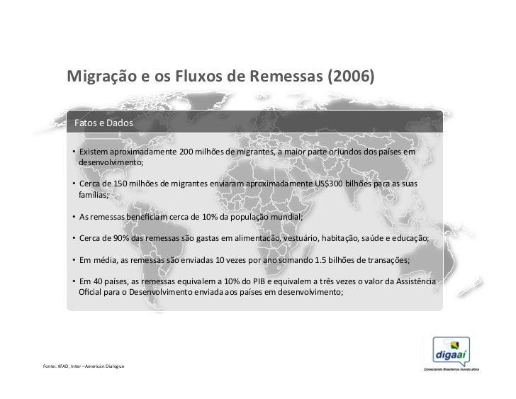 Migração e os Fluxos de Remessas (2006)                      Fatos e Dados                     • ...