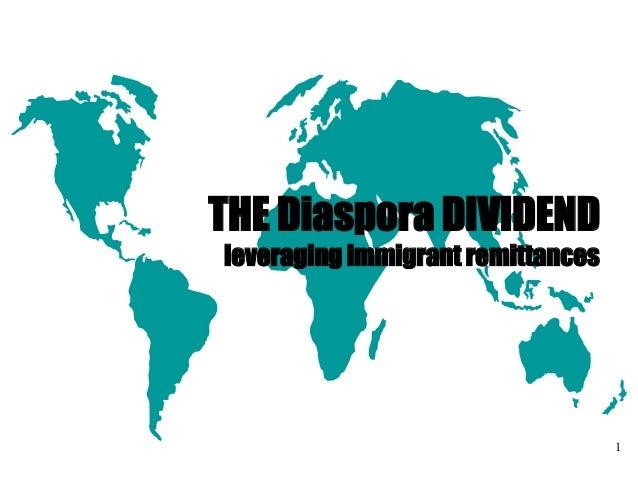 1 THE Diaspora DIVIDEND leveraging immigrant remittances