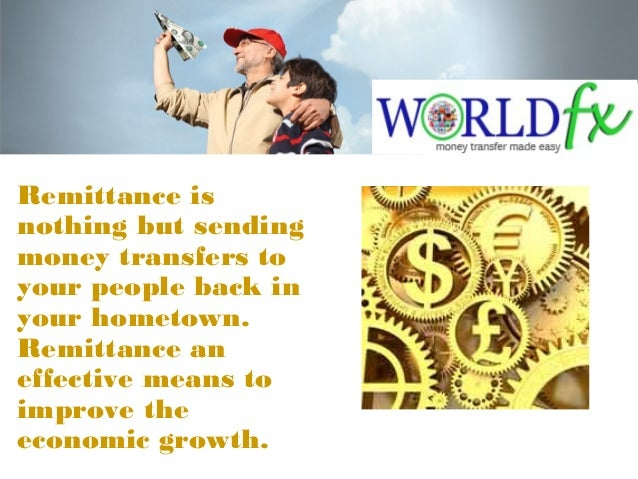Remittance is nothing but sending money transfers to your people back in your hometown. Remittance an effective means to i...