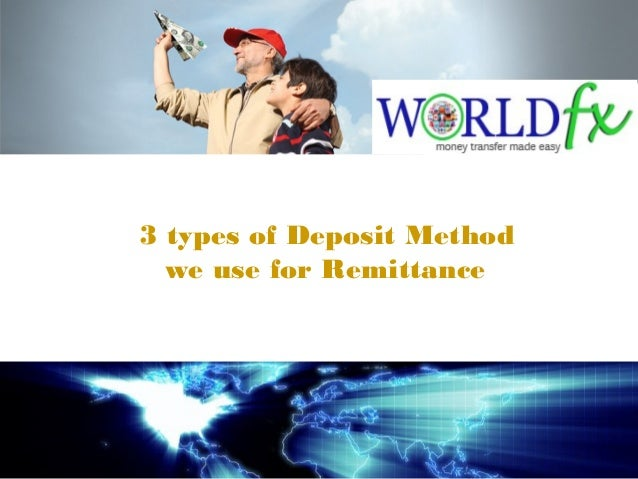 3 types ofDeposit Method we use for Remittance