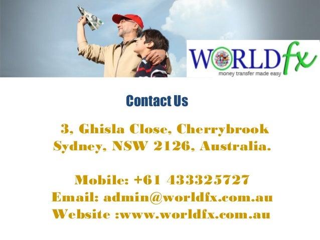 Contact Us 3, Ghisla Close, Cherrybrook Sydney, NSW 2126, Australia. Mobile: +61 433325727 Email: admin@worldfx.com.au Web...