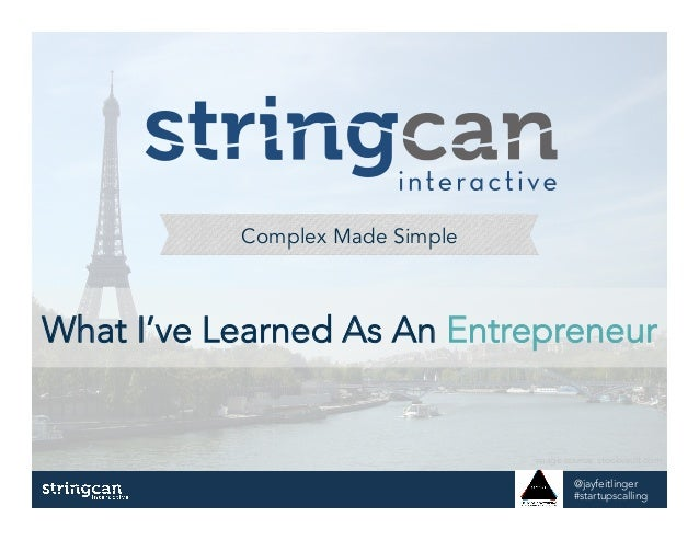 Complex Made Simple What I've Learned As An Entrepreneur @jayfeitlinger #startupscalling image source: stockvault.com