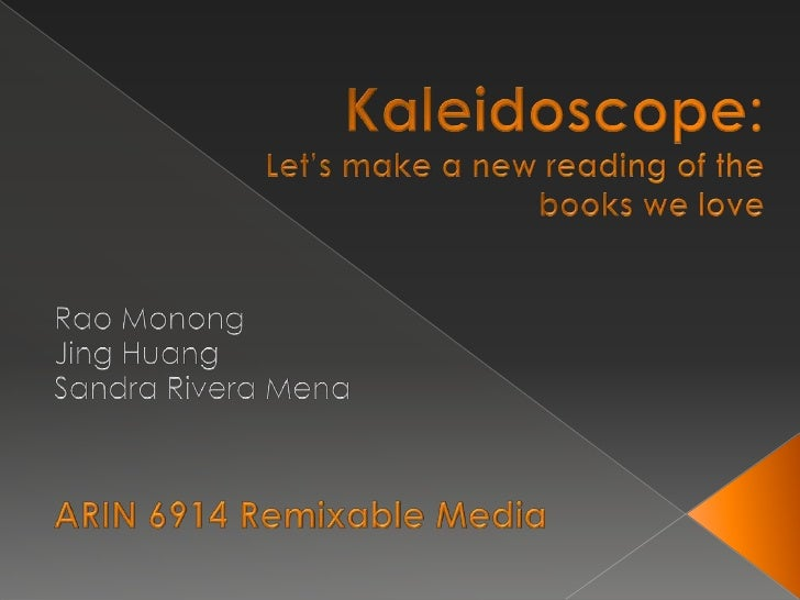 Kaleidoscope:<br />Let's make a new reading of the books we love<br />Rao Monong<br />Jing Huang<br />Sandra Rivera Mena<b...