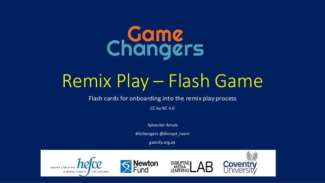 Remix Play – Flash Game Flash cards for onboarding into the remix play process CC by NC 4.0 Sylvester Arnab #Gchangers @di...