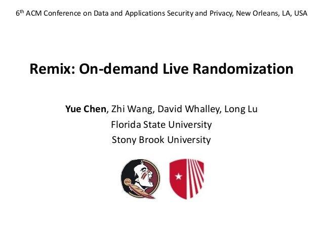 Remix: On-demand Live Randomization Yue Chen, Zhi Wang, David Whalley, Long Lu Florida State University Stony Brook Univer...
