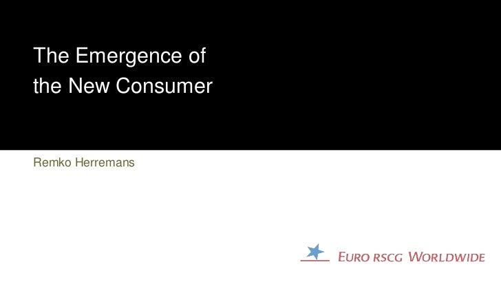 The Emergence ofthe New ConsumerRemko Herremans                   1
