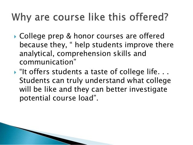 """ College prep & honor courses are offered because they, """" help students improve there analytical, comprehension skills an..."""