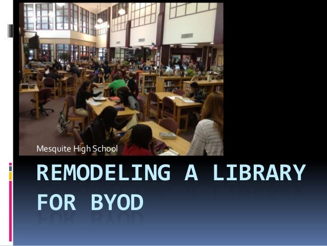 Mesquite High School  REMODELING A LIBRARY FOR BYOD