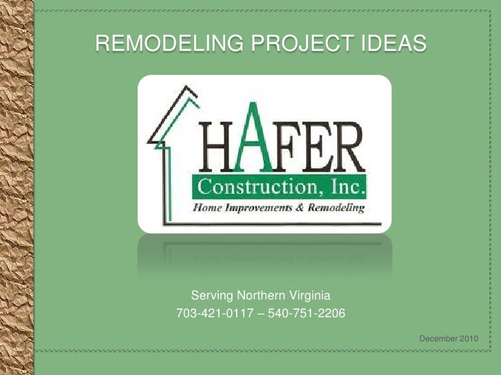 Remodeling Project Ideas<br />Serving Northern Virginia<br />703-421-0117 – 540-751-2206<br />December 2010<br />