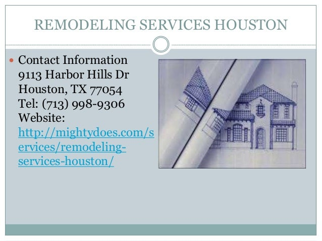 REMODELING SERVICES HOUSTON  Contact Information  9113 Harbor Hills Dr Houston, TX 77054 Tel: (713) 998-9306 Website: htt...