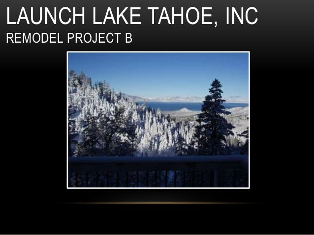 LAUNCH LAKE TAHOE, INCREMODEL PROJECT B