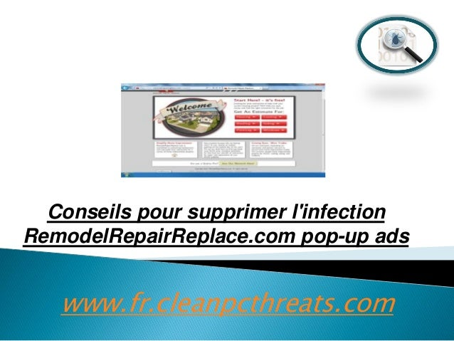 Conseils pour supprimer l'infection RemodelRepairReplace.com pop-up ads  www.fr.cleanpcthreats.com