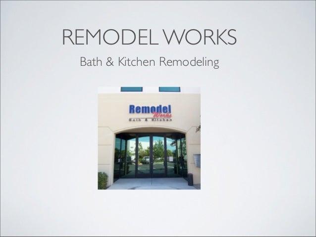 REMODEL WORKS Bath & Kitchen Remodeling