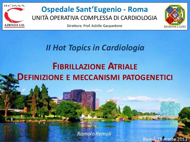 Ospedale Sant'Eugenio - Roma   UNITÀ OPERATIVA COMPLESSA DI CARDIOLOGIA              Direttore: Prof. Achille Gaspardone  ...