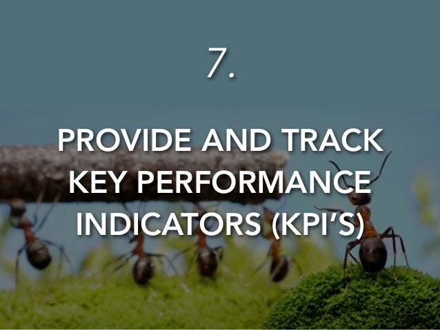 Identify KPI's with team members/clients before  assigning the project