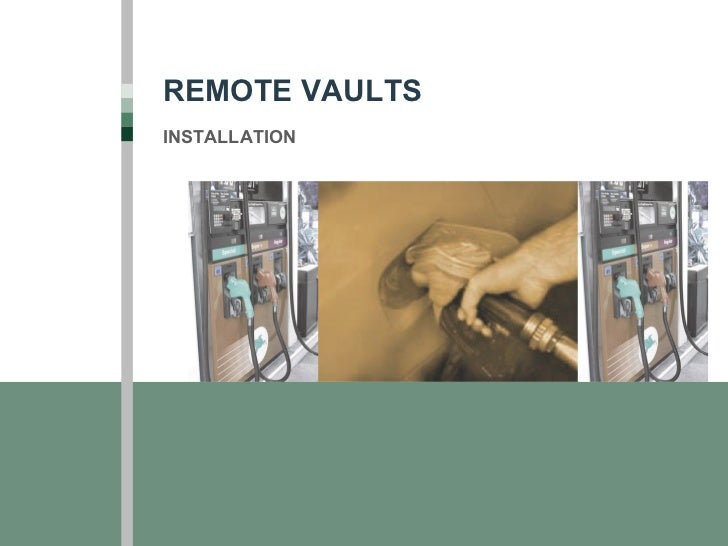 REMOTE VAULTS INSTALLATION