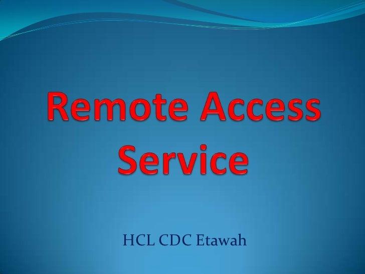 Remote Access Service<br />HCL CDC Etawah<br />