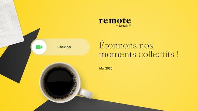 Étonnons nos moments collectifs ! Mai 2020 Live, networking, workshop