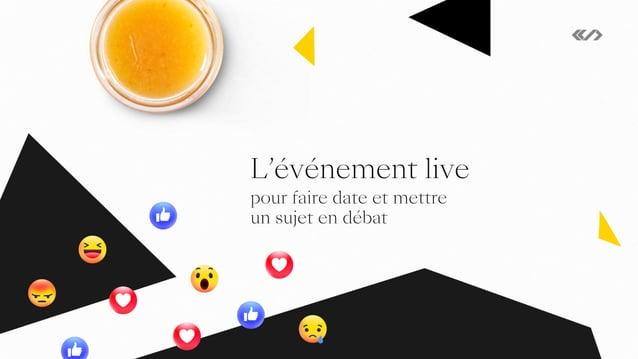 1. L'événement live, pour faire date et mettre un sujet en débat 9