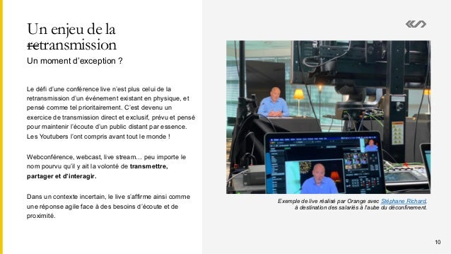 Un enjeu de la retransmission Le défi d'une conférence live n'est plus celui de la retransmission d'un événement existant ...
