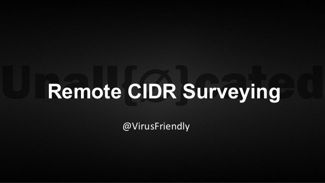 @VirusFriendly Remote CIDR Surveying