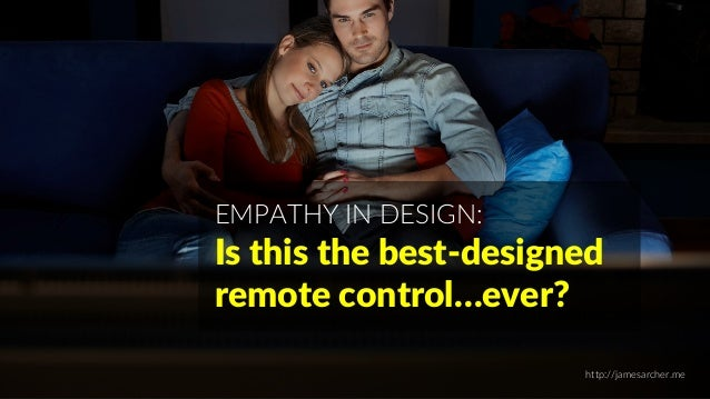 EMPATHY IN DESIGN: Is this the best-designed remote control…ever? http://jamesarcher.me