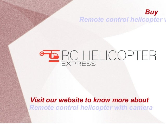 Visit our website to know more about Remote control helicopter with camera Buy Remote control helicopter w