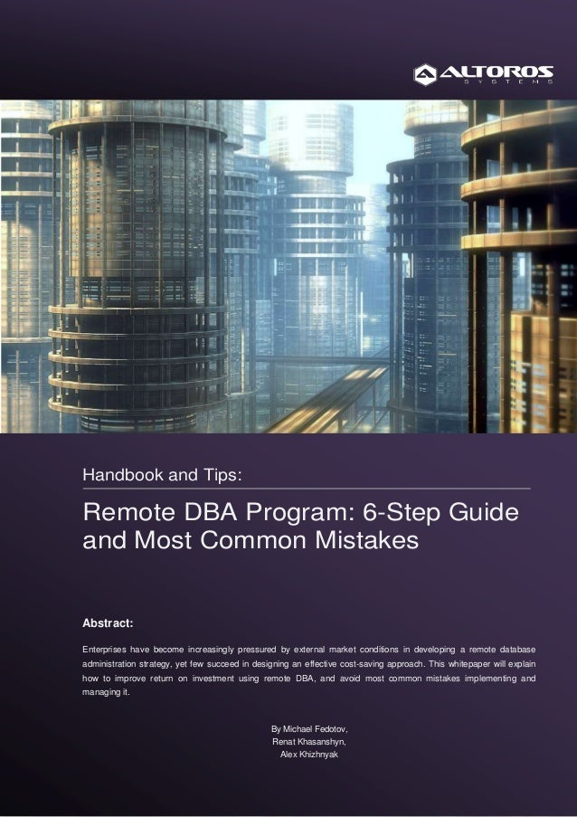 Handbook and Tips:Remote DBA Program: 6-Step Guideand Most Common MistakesAbstract:Enterprises have become increasingly pr...