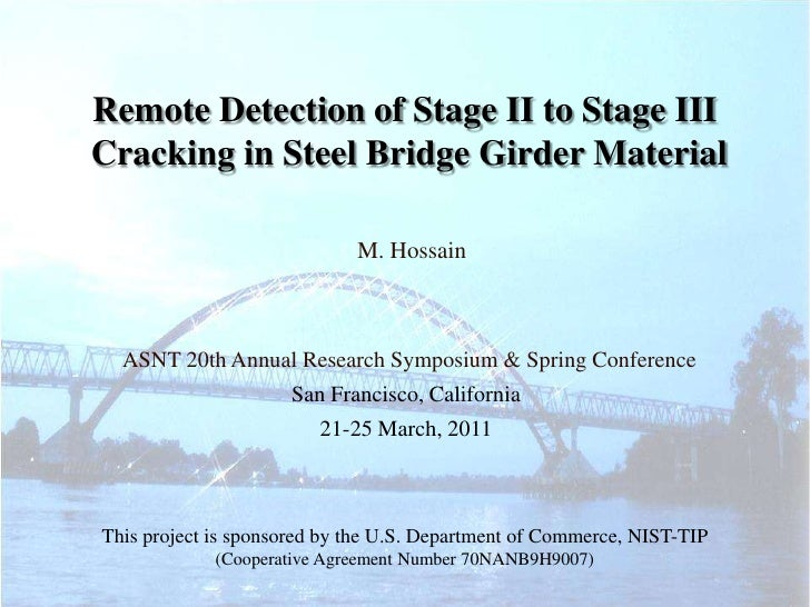 Remote Detection of Stage II to Stage IIICracking in Steel Bridge Girder Material                             M. Hossain  ...