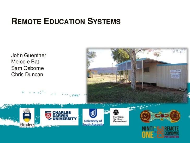 REMOTE EDUCATION SYSTEMSJohn GuentherMelodie BatSam OsborneChris Duncan
